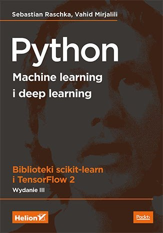 Python. Machine learning i deep learning. Biblioteki scikit-learn i TensorFlow 2 wyd. 3